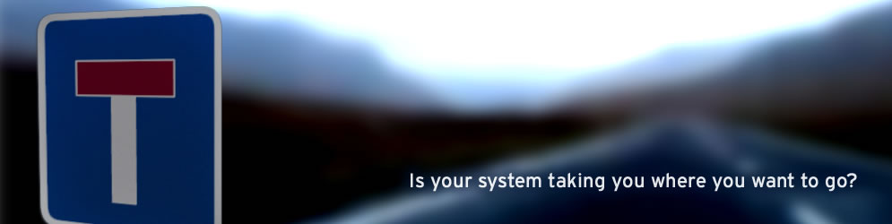 Is your system taking you where you want to go?